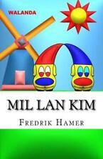 Mil Lan Kim : Walanda, Paperback by Hamer, Fredrik, Isbn 1518650058, Isbn-13 .