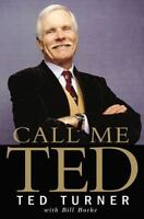 Call Me Ted by Turner, Ted , Hardcover