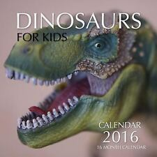 Dinosaurs for Kids Calendar 2016: 16 Month Calendar by Jack Smith (2015,...