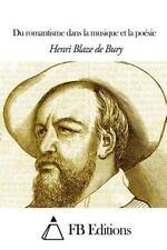 Du Romantisme Dans la Musique et la Poésie by Henri Blaze de Bury (2014,...