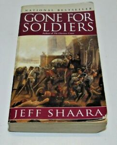 Gone for Soldiers : A Novel of the Mexican War by Jeff Shaara