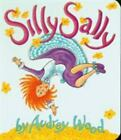 Silly Sally [Red Wagon Books] , Board book , Wood, Audrey