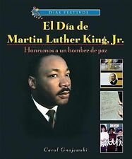 El Dia de Martin Luther King, JR.: Honramos A un Hombre de Paz (Dias F-ExLibrary