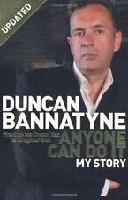 Anyone Can Do It: My Story,Duncan Bannatyne- 9780752881898