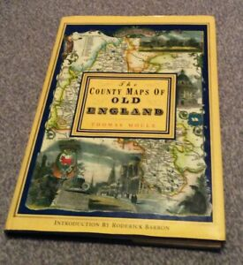 The County Maps of Old England by Thomas Moule, Introduction by Roderick Barron