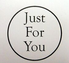 Unmounted rubber Stamp Just For You in 35mm Circle