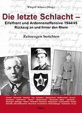 Die letzte Schlacht-Eifelfront und Ardennenoffensive 1944/45 (Wingolf Scherer)