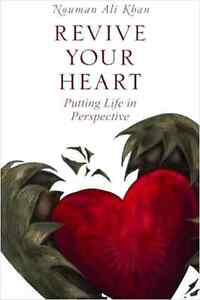 Revive Your Heart: Putting Life in Perspective paperback by Nouman Ali Khan