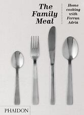 The Family Meal: Home Cooking with Ferran Adria (Hardback or Cased Book)