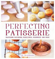 Perfecting Patisserie: Mastering Macarons, Madeleines, Meringues and More, Kinna