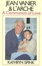 Jean Vanier & LArche: A Communion of Love