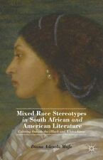 Mixed Race Stereotypes in South African and American Literature : Coloring...
