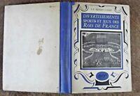 Ancien Livre Divertissements Sport & Jeux des Rois de France  rare Vintage