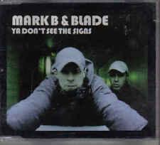 Mark B&Blade-Ya Dont See The Signs cd maxi single