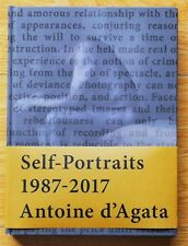 SIGNED - ANTOINE D'AGATA - SELF-PORTRAITS 1987-2017 - FINE COPY