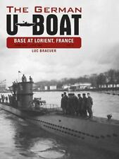 Book - The German U-Boat Base at Lorient, France, Vol. 1: June 1940 - June 1941