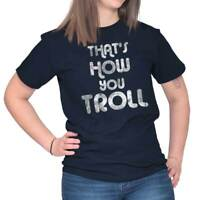 How You Roll Funny T Shirt Fashion Humorous Novelty Gift Cool Ladies T Shirt