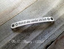 Quote Pendant-Word Pendant-Inspirational Word Charm-Connector-NOT ALL WHO WANDER