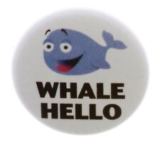 """Whale Hello 2.25"""" Pinback Button Pin Well Hi Cute Kawaii Funny Humor Quote"""