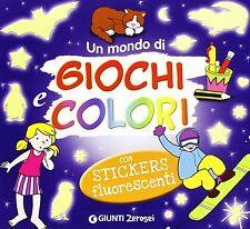 Un mondo di giochi e colori. Con adesivi - Giunti - Nuovo in offerta!