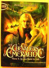 "roman fantastique "" les chevaliers d'émeraude T1 "" a. Robillard ed lafon 2012"