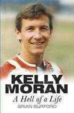 Kelly Moran: A Hell of a Life by Brian Burford (Paperback, 2014)