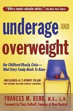 Underage and Overweight: America's Childhood Obesity Epidemic: What Every Family
