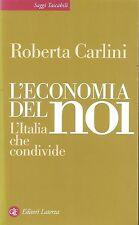 L'economia del noi. L'Italia che condivide - Carlini - Libro nuovo in Offerta!