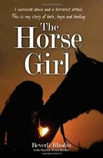 The Horse Girl: I Survived Childhood Abuse and a Terrorist Attack. This is My St