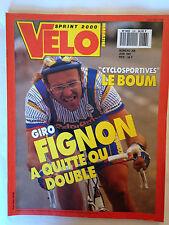 VELO SPRINT 2000 N°266 JUIN 1991 GIRO : FIGNON A QUITTE OU DOUBLE