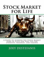 Stock Market for Life : A Guide to Winning the Stock Market Game in Class and...