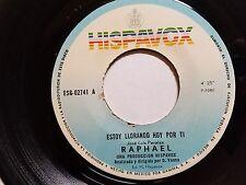 RAPHAEL - Estoy Llorando Hoy Por Ti / Quien Me Lo Iba A Contar LATIN CHANSON POP