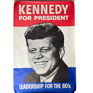 John F Kennedy For President Campaign Poster Leadership For The 60's