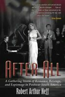 After All: A Gathering Storm of Romance, Revenge, and Espionage in Postwar So...