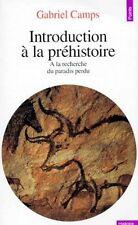 Introduction à la préhistoire.Gabriel CAMPS.Points Histoire HT5