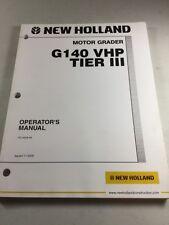 New Holland G140 VHP Tier III Motor Grader Operators Manual