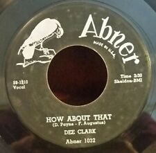 """Dee Clark Abner 1032 """"HOW ABOUT THAT""""(GREAT SOUL)               FREE SHIPPING"""