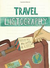 Travel Listography: Exploring the World in Lists by Lisa Nola