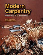 Modern Carpentry (textbook) 11th Ed, by Willis H Wagner & Howard Bud Smith