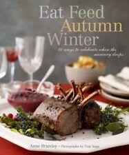 Eat Feed Autumn Winter: 30 Ways to Celebrate When