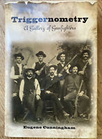 Triggernometry a Gallery of Gunfighters by Eugene Cunningham HCDJ