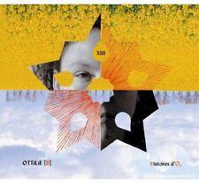 OTTILIE [B] - HISTOIRES D'O² XIII - 14 TRACKS - 2013 - NEUF NEW NEU