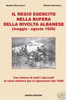 IL REGIO ESERCITO NELLA BUFERA DELLA RIVOLTA ALBANESE 1920 - post WW1