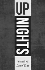 Up Nights by Daniel Kine (2013, Paperback)