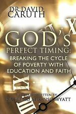 God's Perfect Timing: Breaking the Cycle of Poverty with Education and Faith (Pa