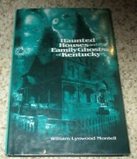 Haunted Houses and Family Ghosts of Kentucky by William Lynwood Montell