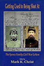 GETTING USED TO BEING SHOT AT - NEW PAPERBACK BOOK  Letters about the Civil War.