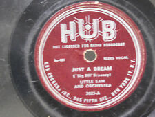 Little Sam 78 Just A Dream / You Got To Play Your Hand ~ Hub VG-