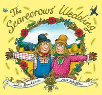 Julia Donaldson Story Book  - THE SCARECROWS WEDDING - NEW - Hardback