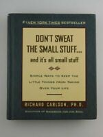 Don't Sweat the Small Stuff by Carlson, Richard